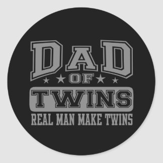 Dad Of Twins Real Man Make Twins Classic Round Sticker