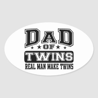 Dad Of Twins Real Man Make Twins Oval Sticker