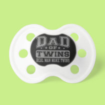 Dad Of Twins Real Man Make Twins Pacifier