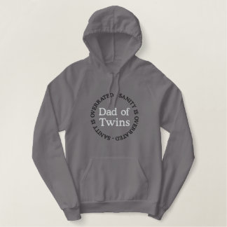 DAD OF TWINS; Sanity is Overrated Embroidered Hoodie