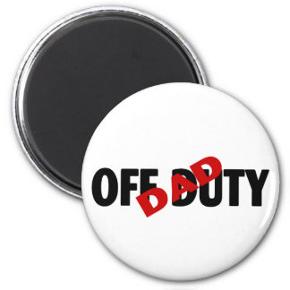 Dad Off Duty (Blk) 2 Inch Round Magnet