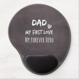 Dad Quote: My First Love, My Forever Hero Gel Mouse Pad