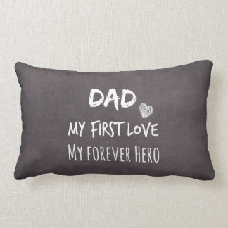 Dad Quote: My First Love, My Forever Hero Lumbar Pillow