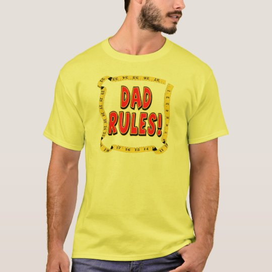 Dad Rules Gifts For Him T-Shirt
