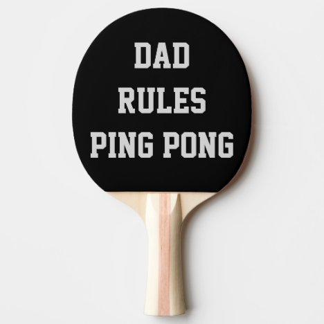 Dad Rules Ping Pong Paddle