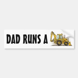 Dad Runs A Backhoe Bumper Sticker
