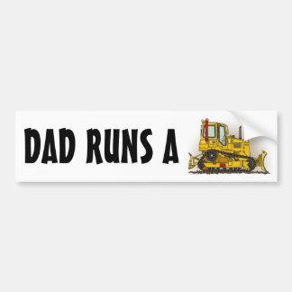 Dad Runs A Big Bulldozer Dozer Bumper Sticker Car Bumper Sticker