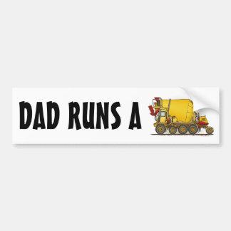 Dad Runs A Cement Mixer Truck Bumper Sticker