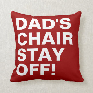 Dad s Chair Stay Off Funny Pillow
