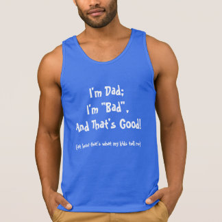 "DAD SHIRT /""I'M DAD; I'M ""BAD"", AND THAT'S GOOD"""