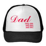 Dad, since 1991, and 1994, and 1997 trucker hats