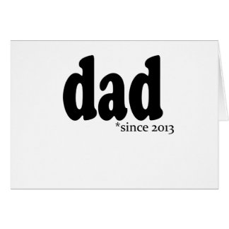 Dad Since 2013 Tshirt.png Card