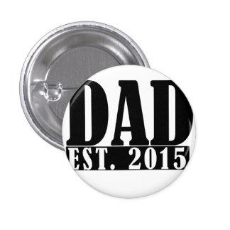 Dad since 2015 pinback button
