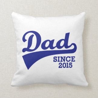 Dad since 2015 throw pillows