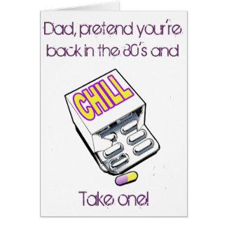 Dad, take a chll pill! card