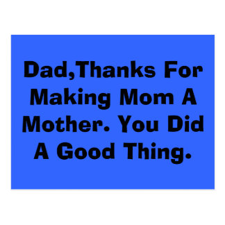Dad,Thanks For Making Mom A Mother. You Did A G... Postcard