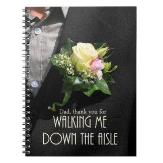 Dad Thanks for Walking me down Aisle Notebook