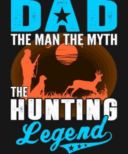 c6f9478d Dad The Man Myth Hunting Legend Fathers Day Tshirt