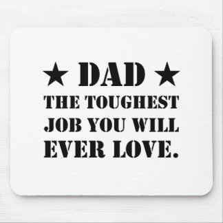 Dad The Toughest Job You Will Ever Love Mouse Pad