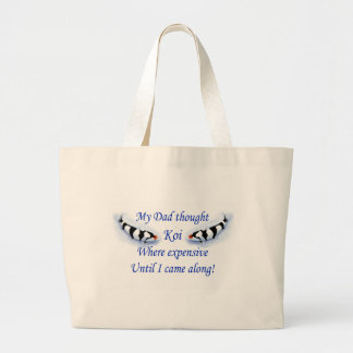 Dad thought koi where expensive....blue large tote bag