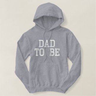 DAD TO BE EMBROIDERED HOODIE