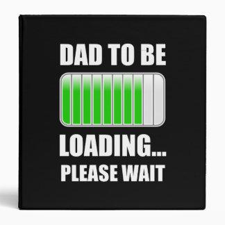 Dad To Be Loading 3 Ring Binder