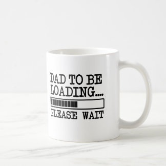 Dad to be Loading Please wait funny baby Coffee Mug