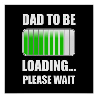 Dad To Be Loading Poster