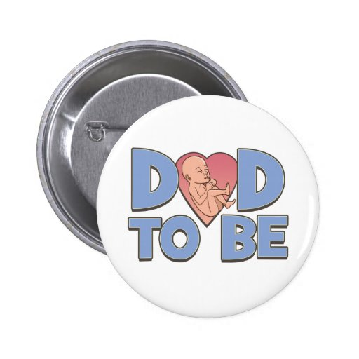 Dad to Be Maternity Button