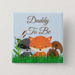 "Dad to be Woodland Creature Forest Animals Pin<br><div class=""desc"">Daddy to be Woodland Creature Forest Animals Baby Shower Buttons</div>"
