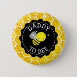 "Dad to Bee Baby Shower Button<br><div class=""desc"">Cute honey bee honeycomb bumblebee themed baby shower button for the daddy to be.</div>"