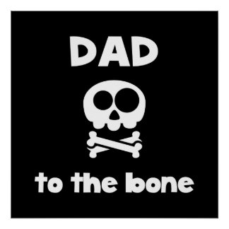 Dad To The Bone Poster