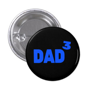 Dad To The Third Power Cubed Math Pinback Button