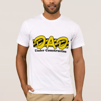 Dad Under Construction T-Shirt