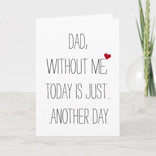 Dad Without Me Today Cool Funny Fathers Day Card