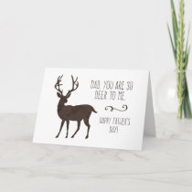 Dad, You Are So Deer To Me Fathers Day Card