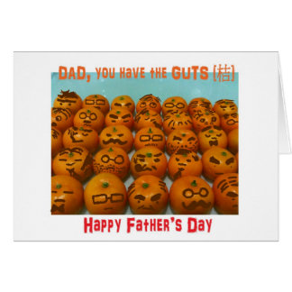 Dad, you have the GUTS - Father's Day Gift Card