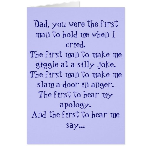 Dad, you were the first man to hold me when I c... Cards