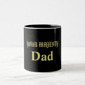 DAD YOUR MAJESTY mug