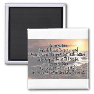 Dad~ You're my hero 2 Inch Square Magnet