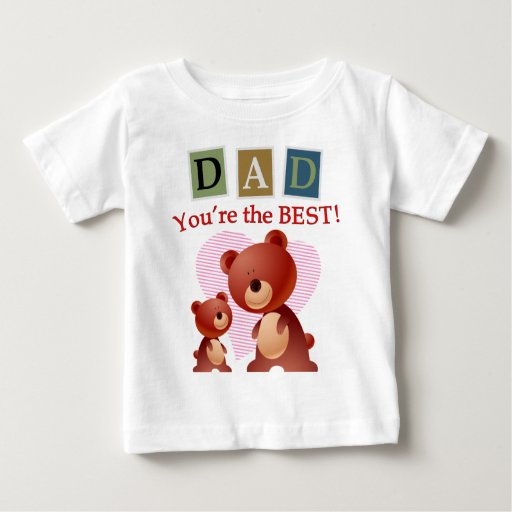 Dad, You're the best. Baby T-Shirt