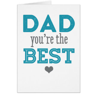 Dad You're The Best - Happy Father's Day Card