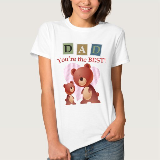 Dad, You're the best. T-Shirt