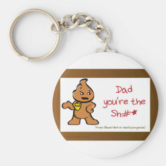 Dad You're the Sh*# Basic Round Button Keychain