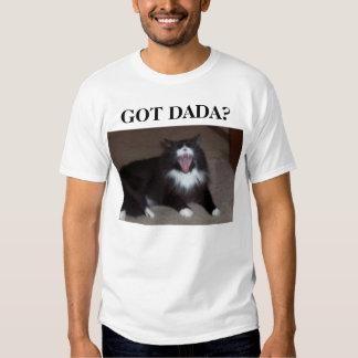 Dada, GOT DADA? T-Shirt