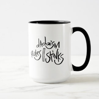 Dadaism Rules/Stinks Mug