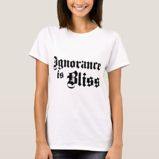 Dadawan Ignorance is bliss T-Shirt