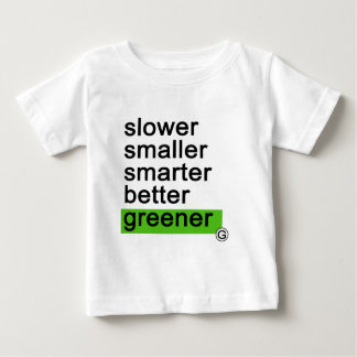 Dadawan Slower smaller smarter better greener Baby T-Shirt