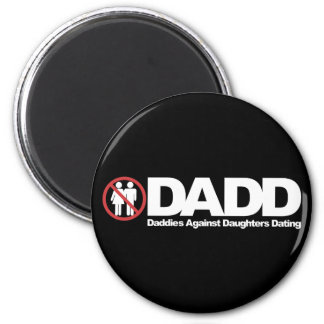 DADD Daddies Against Daughters Dating 2 Inch Round Magnet