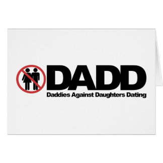 DADD Daddies Against Daughters Dating Card